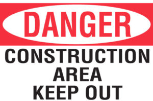Construction Area Keep Out Danger Sign