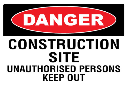 Construction Site Unauthorized Persons Keep Out