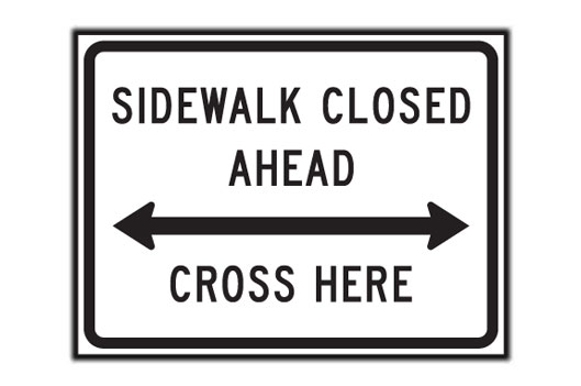 Sidewalk Closed Ahead Cross Here
