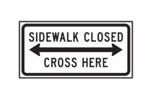 Sidewalk Closed Cross Here
