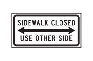 Sidewalk Closed Use Other Side