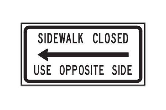 Sidewalk Closed Use Opposite Side