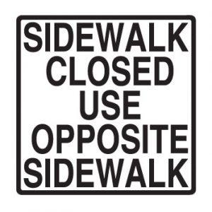 Sidewalk Closed Use Opposite Sidewalk