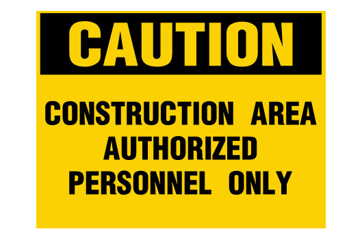 Construction Area Authorized Personnel Only