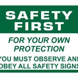Safety First For Your Own Protection