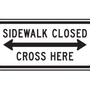 Sidewalk Closed Cross Here
