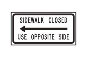 Sidewalk Closed Use Opposite Side